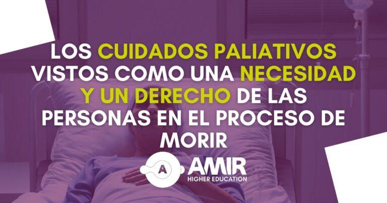 Los cuidados paliativos vistos como una necesidad y un derecho de las personas en el proceso de morir